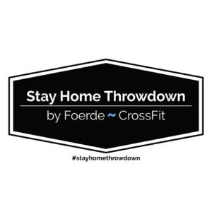 Stay Home Throwdown by Foerde CrossFit #stayhomethrowdown